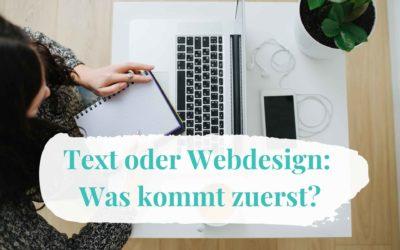 Text oder Webdesign: Was kommt zuerst?